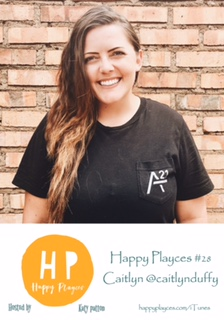 Happy Placyes Podcast #28 with Caitlyn @caitlynduffy