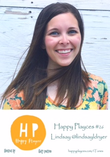 Happy Playces Podcast #26 with Lindsay @lindsayldryer