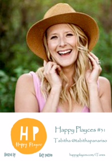 Happy Playces Podcast #31 with Tabitha @tabithapanariso