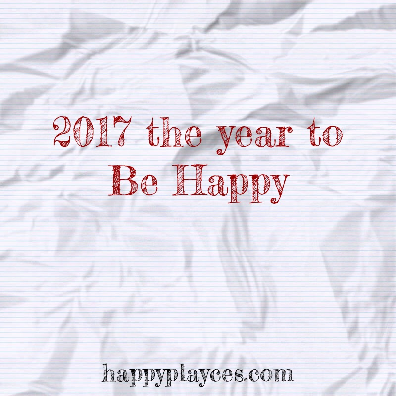 2017 the year to BE HAPPY!