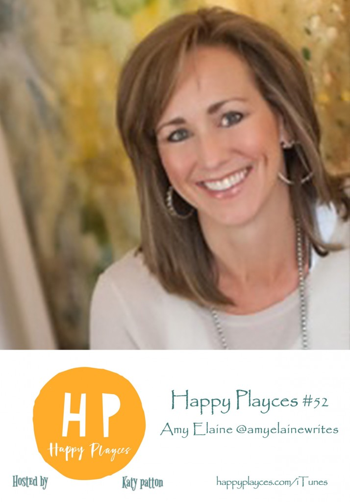 Happy Playces Podcast #52 with Amy Elaine @amyelainewrites